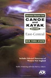 Cover of: Adirondack Mountain Club canoe and kayak guide, east-central New York State |