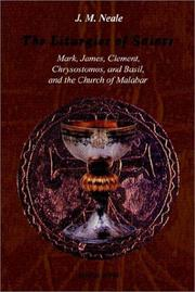 Cover of: The Liturgies of Saints Mark, James, Clement, Chrysostomos, and Basil, and the Church of Malabar