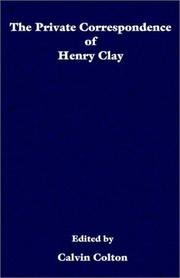 Cover of: The Private Correspondence of Henry Clay
