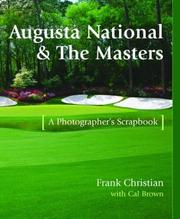Cover of: Augusta National & the Masters: a photographer's scrapbook