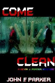 Cover of: Come Clean | John , F Parker