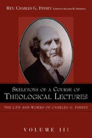 Cover of: Skeletons of a Course of Theological Lectures | Charles G. Finney