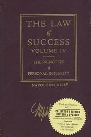 Cover of: The Law of Success, Volume IV: The Principles of Personal Integrity