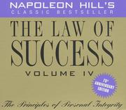Cover of: The Law of Success, Volume IV, 75th Anniversary Edition: The Principles of Personal Integrity