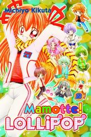 Cover of: Mamotte! Lollipop 2 (Mamotte! Lollipop) | Michiyo Kikuta