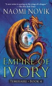 Cover of: Empire of Ivory (Temeraire, Book 4)