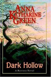 Dark hollow by Anna Katharine Green