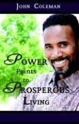Cover of: Power Points to Prosperous Living