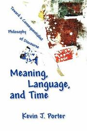 Cover of: Meaning, Language, And Time | Kevin J. Porter