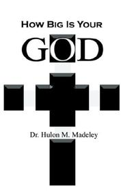 Cover of: How Big Is Your God | Hulon, M Madeley