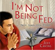 Cover of: I'm Not Being Fed! The #1 Catholic Eating Disorder