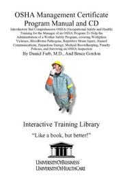 Cover of: OSHA Management Certificate Program Manual and CD, Introductory But Comprehensive OSHA (Occupational Safety and Health) Training for the Manager of an ... Policies, and Surviving an OSHA Inspection | Daniel Farb