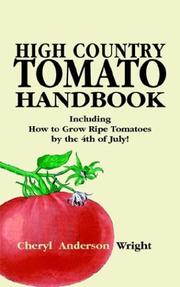 Cover of: High country tomato handbook | Cheryl Anderson Wright