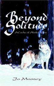 Cover of: Beyond Solitude,  A Cache Of Alaska Tales | Jo Massey