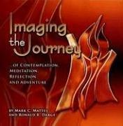 Cover of: Imaging the Journey-- Of Contemplation, Meditation, Reflection, and Adventure | Mark C. Mattes