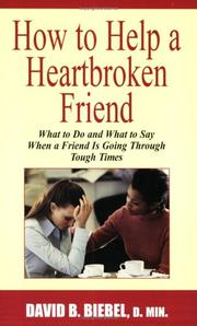 How to Help a Heartbroken Friend by David B. Biebel