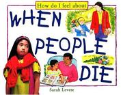Cover of: When People Die (How Do I Feel about)