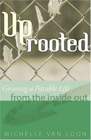 Cover of: Uprooted | Michelle Van Loon