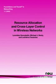 Cover of: Resource Allocation and Cross Layer Control in Wireless Networks (Foundations and Trends in Networking, V. 1, No. 1) | Leonidas Georgiadis
