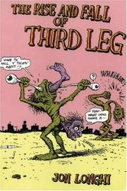 Cover of: The Rise and Fall of Third Leg | Jon Longhi