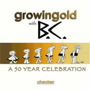 Cover of: Growingold With BC: A Celebration Of Johnny Hart
