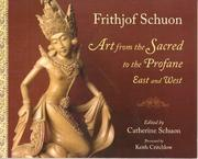 Cover of: Art from the Sacred to the Profane: East and West (Writings of Frithjof Schuon)