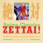Cover of: Anime Classics Zettai! | Brian Camp