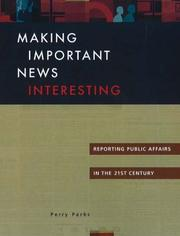 Cover of: Making Important News Interesting | Perry Parks