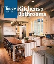 Cover of: Trends Very Best Kitchens & Bathrooms (Trends Very Best) | Editors of Trends Magazine