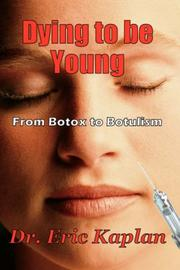 Cover of: Dying to Be Young | Eric Kaplan