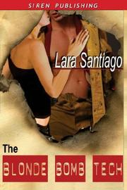 Cover of: The Blonde Bomb Tech | Lara, Santiago