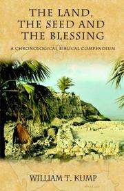 Cover of: The Land, the Seed and the Blessing | William T Kump