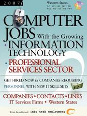 Cover of: Computer Jobs with the Growing Information Technology Professional Services Sector [2007] Companies-Contacts-Links - IT Services Firms - Western States