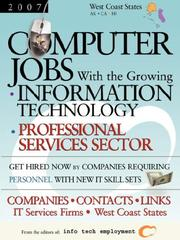 Cover of: Computer Jobs with the Growing Information Technology Professional Services Sector [2007] Companies-Contacts-Links - IT Services Firms - West Coast States