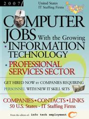 Cover of: Computer Jobs with the Growing Information Technology Professional Services Sector [2007] U.S. IT Staffing Firms