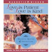 Cover of: Magnetic Wisdom: Love is Patient, Love is Kind | Jessica Callahan