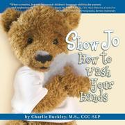 Cover of: Show Jo How to Wash Your Hands (Show Jo Language Development) | Charlie Buckley