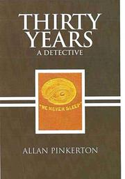 Cover of: Thirty years a detective