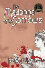 Cover of: The Madonna of the Sorrows | Nene Adams