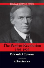 Cover of: The Persian Revolution of 1905-1909 | Edward Granville Browne