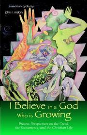 Cover of: I Believe in a God Who is Growing | John, R. Mabry