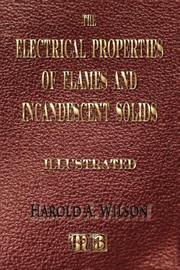 Cover of: The Electrical Properties Of Flames And Of Incandescent Solids - Illustrated