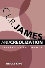 Cover of: C. L. R. James and Creolization | Nicole King