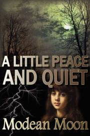 Cover of: A Little Peace and Quiet | Modean Moon