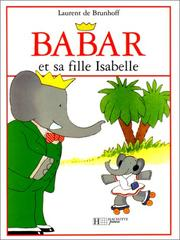 Cover of: Babar Et LA Sa Fille Isabelle
