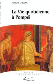 La vie quotidienne à Pompéi by Robert Etienne
