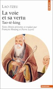 Cover of: La voie et sa vertu: Tao-tê-king