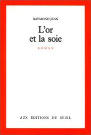 Cover of: L' or et la soie