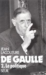 Cover of: De Gaulle, tome 2: Le Politique