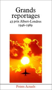 Cover of: Grands reportages. 43 prix Albert-Londres, 1946-1989